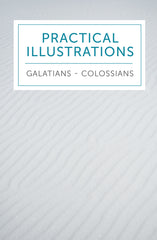 Practical Illustrations: Galatians, Ephesians, Philippians, Colossians - 2017