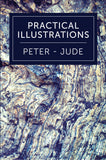 Practical Illustrations: 1 & 2 Peter, 1 John, 2 John, 3 John, Jude - 2017 - Leadership Ministries Worldwide