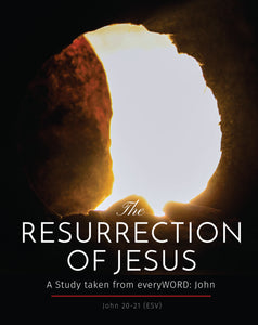 The Resurrection of Jesus: A Study of John 20 – 21