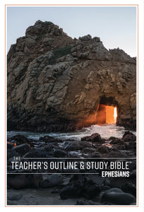 The Teacher's Outline & Study Bible: Ephesians - 2017 - Leadership Ministries Worldwide