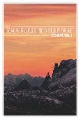 The Teacher's Outline & Study Bible™: Romans Vol 1. (Ch. 1-5) - 2017