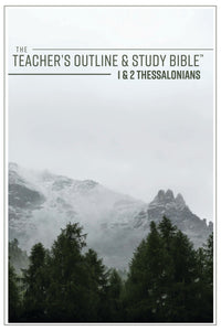 The Teacher's Outline & Study Bible: 1 & 2 Thessalonians - 2017 - Leadership Ministries Worldwide
