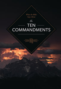 What the Bible Says About...The Ten Commandments - Leadership Ministries Worldwide