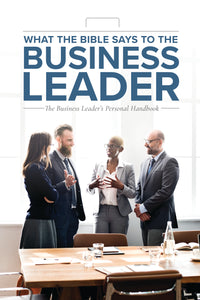 What the Bible Says to the Business Leader (Paperback) - Leadership Ministries Worldwide