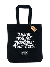 Load image into Gallery viewer, Thank You For Adopting Your Pets Tote