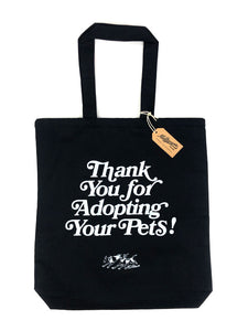 Thank You For Adopting Your Pets Tote