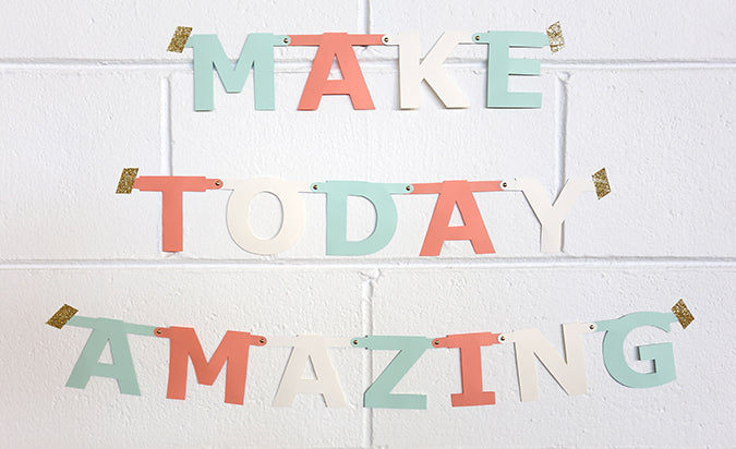 Alex Mae DIY Banner : Make Today Amazing
