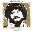 Ministry Years Vol. 2 1980-1982 By Keith Green