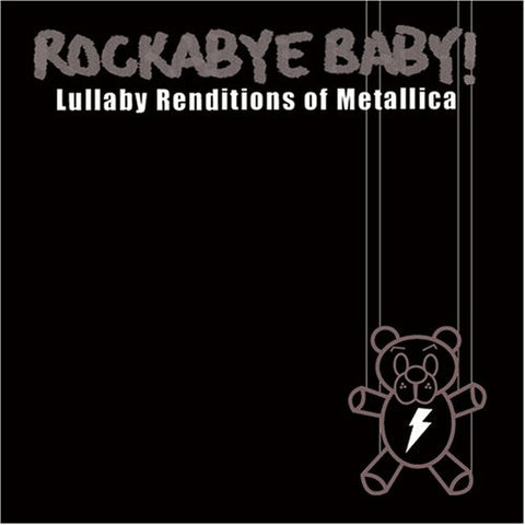 Rockabye Baby! Lullaby Renditions Of Metallica (2006-08-29)