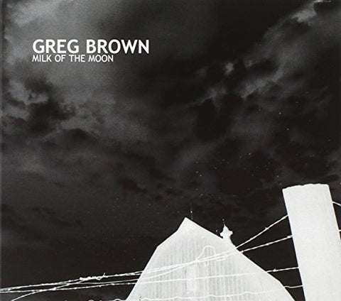 Milk Of The Moon By Greg Brown (2002-03-12)