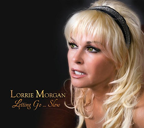 Letting Go Slow By Lorrie Morgan (2016-08-03)