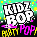 Kidz Bop Party Pop By Kidz Bop Kids (2014-08-03)