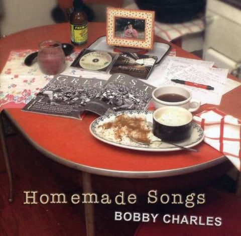 Homemade Songs By Bobby Charles (2008-05-20)