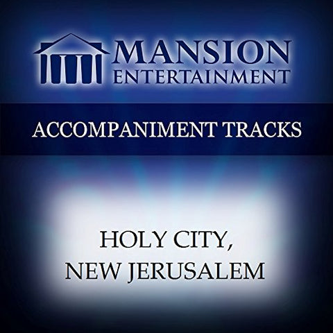 Holy City, New Jerusalem [Accompaniment/Performance Track] By Mansion Music