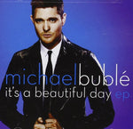 Its A Beautiful Day Ep By Michael Buble (2013-03-20)