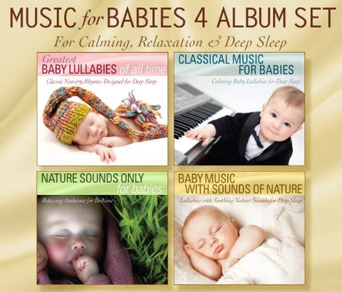 Music For Babies 4 Album Set: Greatest Baby Lullabies Of All Time, Classical Music For Babies, Nature Sounds Only, Baby Music With Sounds Of Nature For Calming Relaxation And Deep Sleep By Robbins Island Music Group (2013-08-03)