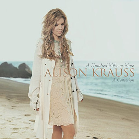A Hundred Miles Or More: A Collection By Alison Krauss (2007-04-03)