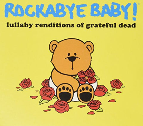 Grateful Dead Lullaby Renditions By Rockabye Baby (2015-08-03)