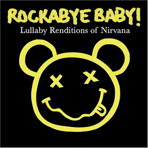 Rockabye Baby! Lullaby Renditions Of Nirvana By Rockabye Baby! (2006-10-31)