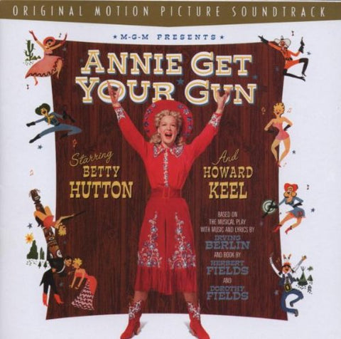 Annie Get Your Gun: Original Motion Picture Soundtrack (Re-Release Of 1950 Film) By Various Artists
