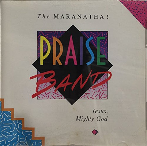 Jesus, Mighty God By The Maranatha! Praise Band (1989-10-20)
