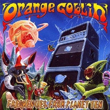 Frequencies From Planet Ten By Orange Goblin (2011-02-01)