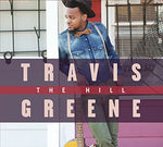The Hill By Travis Greene (2015-08-03)