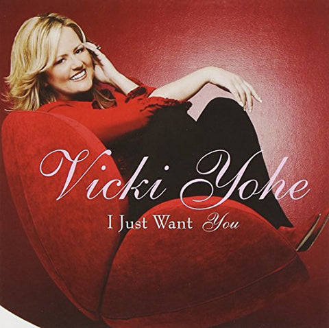 I Just Want You By Vicki Yohe (2003-09-16)