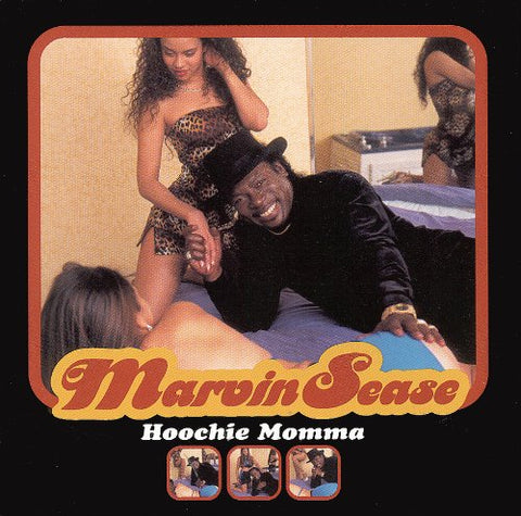 Hoochie Momma By Marvin Sease (1999-04-13)