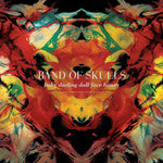 Baby Darling Doll Face Honey By Band Of Skulls (2009-07-28)