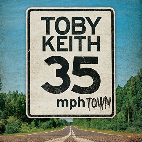 35 Mph Town By Toby Keith (2015-08-03)