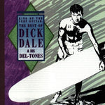 King Of The Surf Guitar: The Best Of Dick Dale & His Del-Tones By Dick Dale & Del-Tones
