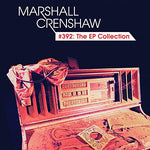 #392: The Ep Collection By Marshall Crenshaw (2015-08-03)