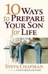 Ten Ways To Prepare Your Son For Life