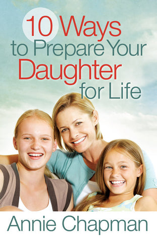 10 Ways to Prepare Your Daughter for Life  | BOOK