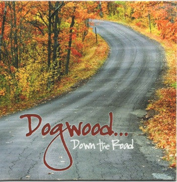 Dogwood...Down The Road