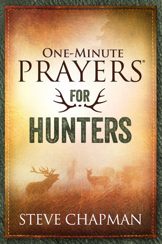 One Minute Prayers for Hunters
