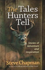 The Tales Hunters Tell/Stories of Adventure and Inspiration