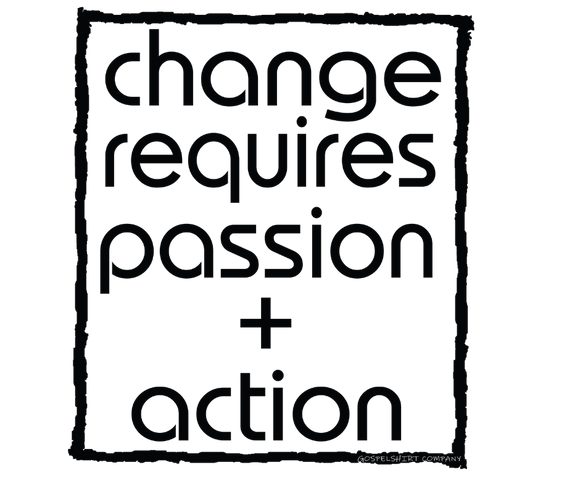 Change Require Passion + Action Adult T-Shirt