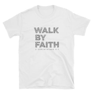 Walk By Faith - Heavier Cotton - Short-Sleeve Unisex T-Shirt
