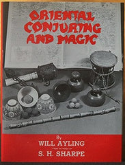 Oriental Conjuring & Magic by Will Ayling (from an index by S.H. Sharpe)