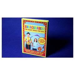 Abracadabra Fun Magic Tricks For Kids Book By Kristen Kelly & Ken Kelly