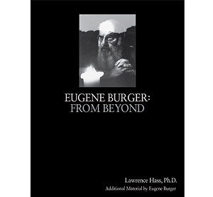 Eugene Burger: From Beyond by Lawrence Hass & Eugene Burger
