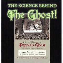 The Science Behind The Ghost! By Jim Steinmeyer