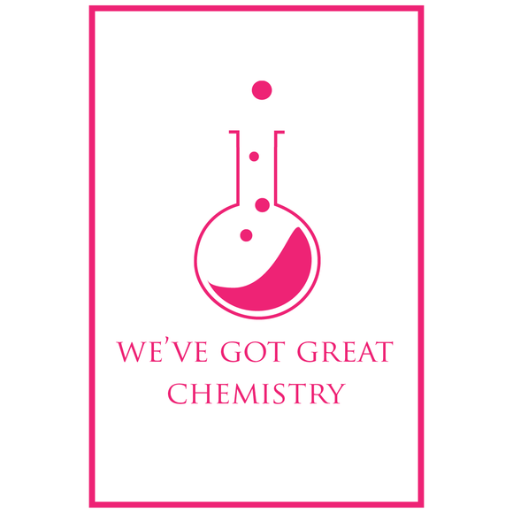 LE Poster We've Got Great Chemistry - Light Elegance