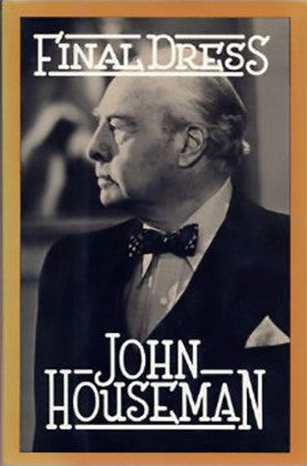 John Houseman Autograph Hand Signed First Edition Final Dress Hardcover Book - TnTCollectibles - 1