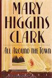 World Famous Author Mary Higgins Clark Autograph Signed All Around The Town Book - TnTCollectibles - 1