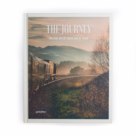 The Journey, The Fine Art of Traveling by Train