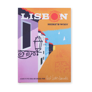 Lisbon, Here's Why