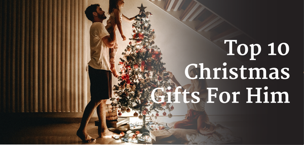 Top 10 Christmas Gifts For Him